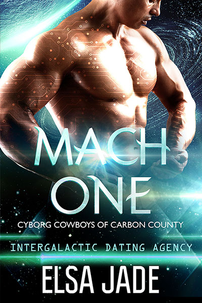 Mach One, Cyborg Cowboys of Carbon County, Big Sky Alien Mail Order Brides, by Elsa Jade science fiction romance